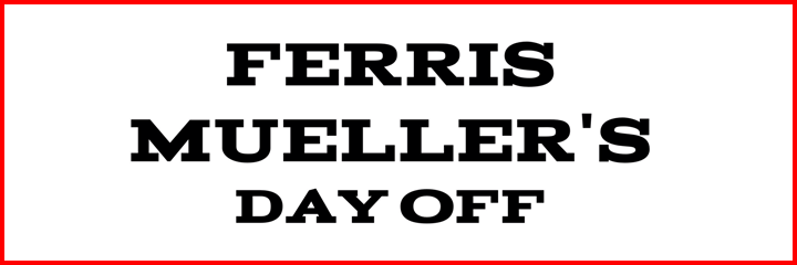 Header - Ferris Mueller's Day Off