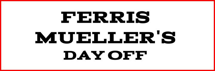 Header - Ferris Mueller's Day Off